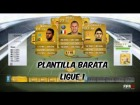 Fifa 14 Ultimate Team | Plantilla Barata 10K - Ligue 1