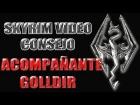 Skyrim Video Consejo - Acompa�ante Golldir