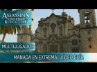 V�deo Assassin's Creed 4: Assassin's Creed 4 Black Flag Multijugador | Manada en Extrema | La Habana | V�deo Gu�a