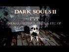V�deo: DARK SOULS 2 (PVP): ARMAS, HECHIZOS, etc. OP