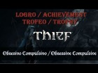 Thief - Logro / Achievement - Trofeo - Obsesivo Compulsivo