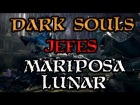 Dark Soul - Jefes - Mariposa Lunar