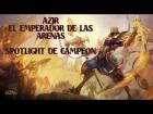 Azir, el Emperador de las Arenas | Spotlight de campe�n