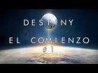 V�deo Destiny El comienzo de todo | Destiny | #1