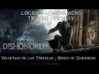 Dishonored - Logro / Trofeo - Velocidad de las Tinieblas