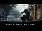 Dishonored - Logro / Trofeo - Achievement / Trophy - Vuelta al Hogar / Back Home