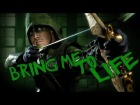 V�deo: Arrow | Bring Me To Life