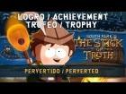 South Park: La Vara de la Verdad - Logro / Trofeo - Pervertido
