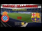 V�deo: *Espanyol vs Barcelona* estaba visto,mi pron�stico* |Partido de la Semana|