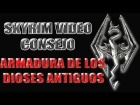V�deo The Elder Scrolls V: Skyrim: Skyrim Video Consejo - Armadura de los Dioses Antiguos