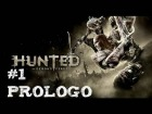 V�deo: Hunted the demon's forge #1 PROLOGO Jugando en espa�ol