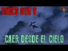 Truco #2 GTA V - Caida desde el cielo | WTheGamer
