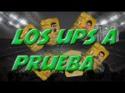 """""""Los UPS a Prueba"""" + Jugadores que les falta un UP #2"""