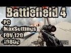 V�deo Battlefield 4: Battlefield 4 - PC/FOV120/MaxSettings/1080p (GTX 760 OC Twin Frozr IV 4GB + i7-2600k)