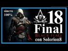 ASSASSIN'S CREED 4 (#18) Final (Ending) | Epilogo - Recuerdo 1 y 2 (100%) | Gameplay / Walkthrough