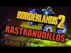 Borderlands 2 - Jefes - Rastranudillos