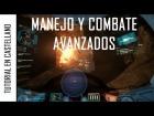 V�deo: 4 - Manejo y Comabte Avanzado (Tutorial Arena Commander en Castellano)