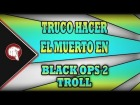 "V�deo Call of Duty: Black Ops 2: El truco del ""muerto"" -Black ops 2 