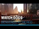 V�deo Watch Dogs: Watch_Dogs -�Bienvenido a Chicago [ES]