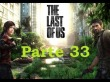 The Last Of Us - Parte 33 - Espa�ol