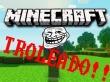 TROLEO MAXIMO!!!! | Minecraft