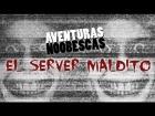 V�deo: AVENTURAS NOOBESCAS - El Server Maldito (SERVER MINECRAFT 1.8)