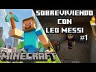 "V�deo Minecraft: ""SOBREVIVIENDO CON LEO MESSI"" - Minecraft Gameplay + Tutorial [SebArgames]"