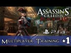 V�deo Assassin's Creed 4: Assassin's Creed IV Black Flag - (PS4) Multiplayer Training #1 [1440p] TRUE-HD QUALITY