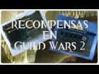 V�deo: Guild Wars 2 - Opini�n sobre el nuevo sistema de recompensas