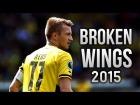 V�deo: Marco Reus ● Broken Wings ● Goals & Assists 2015 HD