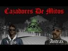 V�deo: CAZADORES DE MITOS! | GTA San Andreas Multiplayer (SAMP) | FenixZone Roleplay