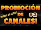 Video: ESPECIAL 50 SUBS!!! PROMOCIÓN DE CANALES #2 | VÍDEO EN ESPAÑOL