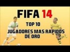 FIFA 14 Ultimate Team - TOP 10 Jugadores m�s r�pidos de Oro