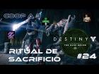 V�deo: Destiny DLC - La Profunda Oscuridad - Walkthrough #4 - Ritual de Sacrificio - Misi�n de Xur - Gu�a