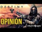 V�deo Destiny Opini�n sobre la llegada de Destiny [Anal�tica Gamer]