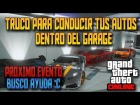 V�deo Grand Theft Auto V: GTA 5: C�mo Conducir Autos Dentro del Garage | Pr�ximo Evento Con Suscriptores | Se busca... |1.12