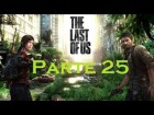 V�deo The Last of Us: The Last Of Us - Parte 25 - Espa�ol