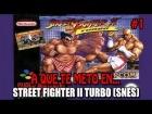 V�deo: A que te meto en.... #1 Street Fighter 2 Turbo SNES