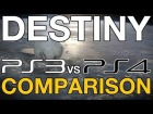 V�deo Destiny: Destiny: PS3 vs PS4 Gameplay Comparison Footage