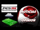 PES 2014 // ULTIMAS NOTICIAS: Estadios, Lluvia, Editor + Minicritica vs. FIFA