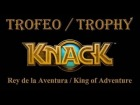 Knack - Trofeo - Rey de la Aventura / King of Adventure -Todos los Coleccionables / All collectibles