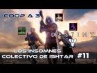 V�deo Destiny Destiny - Walkthrough #11 - Los Insomnes - Colectivo de Ishtar - Coop - Dif�cil - Espa�ol- Gu�a 100%