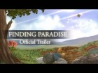 Video: Finding Paradise - Trailer Definitivo