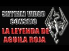 V�deo The Elder Scrolls V: Skyrim: Skyrim Video Consejo - Leyenda de �guila Roja