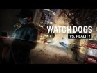 V�deo: Watch Dogs Exclusive Series - Part 2: Watch Dogs vs. Reality