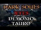 Dark Souls - Jefes - Demonio de Tauro