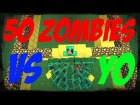V�deo Minecraft: --[[ 50 ZOMBIES VS YO/ME - EPIC BATTLE ]]--