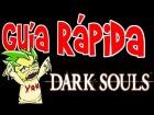 V�deo: Dark Souls | Gu�a R�pida Animada!