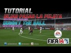 FIFA 14 | Tutorial Dejar pasar la Pelota | Dummy the Ball