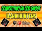 V�deo: Competitivo en Ghosts | Dark Hunters! #GoHunters